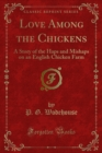 Love Among the Chickens : A Story of the Haps and Mishaps on an English Chicken Farm - eBook