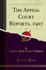 The Appeal Court Reports, 1907 - eBook
