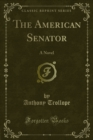The American Senator : A Novel - eBook
