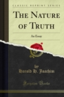 The Nature of Truth : An Essay - eBook