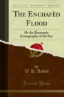 The Enchafed Flood : Or the Romantic Iconography of the Sea - eBook