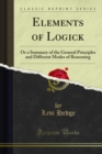 Elements of Logick : Or a Summary of the General Principles and Different Modes of Reasoning - eBook
