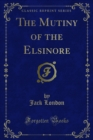 The Mutiny of the Elsinore - eBook