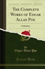 The Complete Works of Edgar Allan Poe : Criticisms - eBook