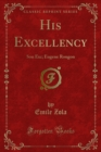 His Excellency : Son Exc; Eugene Rougon - eBook