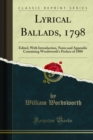 Lyrical Ballads, 1798 : Edited, With Introduction, Notes and Appendix Containing Wordsworth's Preface of 1800 - eBook
