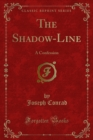 The Shadow-Line : A Confession - eBook