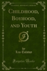 Childhood, Boyhood, and Youth - eBook
