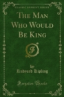 The Man Who Would Be King - eBook