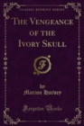 The Vengeance of the Ivory Skull - eBook