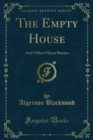 The Empty House : And Other Ghost Stories - eBook