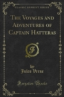 The Voyages and Adventures of Captain Hatteras - eBook