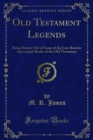 Old Testament Legends : Being Stories Out of Some of the Less-Known Apocryphal Books of the Old Testament - eBook