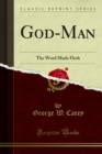 God-Man : The Word Made Flesh - eBook