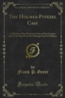 The Holmes-Pitezel Case : A History of the Greatest Crime of the Century and of the Search for the Missing Pitezel Children - eBook