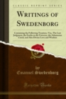 Writings of Swedenborg : Containing the Following Treatises, Viz;, The Last Judgment, the Earths in the Universe, the Athanasian Creed, and Also Divine Love and Wisdom - eBook