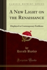 A New Light on the Renaissance : Displayed in Contemporary Emblems - eBook