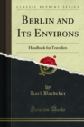 Berlin and Its Environs : Handbook for Travellers - eBook