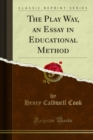 The Play Way, an Essay in Educational Method - eBook