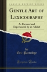 Gentle Art of Lexicography : As Pursued and Experienced by an Addict - eBook