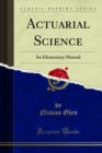 Actuarial Science : An Elementary Manual - eBook