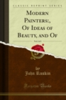Modern Painters:, Of Ideas of Beauty, and Of - eBook