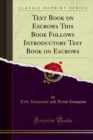 Text Book on Escrows This Book Follows Introductory Test Book on Escrows - eBook