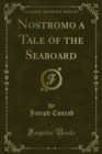 Nostromo a Tale of the Seaboard - eBook