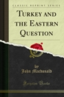 Turkey and the Eastern Question - eBook