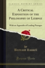 A Critical Exposition of the Philosophy of Leibniz : With an Appendix of Leading Passages - eBook