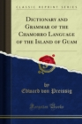 Dictionary and Grammar of the Chamorro Language of the Island of Guam - eBook