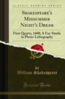 Shakespeare's Midsummer Night's Dream : First Quarto, 1600; A Fac-Simile in Photo-Lithography - eBook
