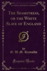 The Seamstress, or the White Slave of England - eBook