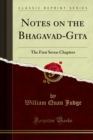 Notes on the Bhagavad-Gita : The First Seven Chapters - eBook