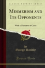 Mesmerism and Its Opponents : With a Narrative of Cases - eBook