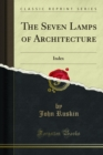 The Seven Lamps of Architecture : Index - eBook