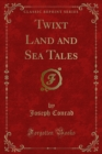 Twixt Land and Sea Tales - eBook