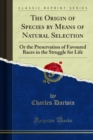 On the Origin of Species : By Means of Natural Selection or the Preservation of Favoured Races in the Struggle for Life - eBook