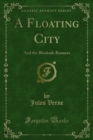 A Floating City : And the Blockade Runners - eBook