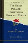 The Great Pyramid Observatory, Tomb, and Temple - eBook