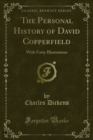 The Personal History of David Copperfield : With Forty Illustrations - eBook