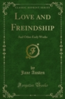 Love and Freindship : And Other Early Works - eBook