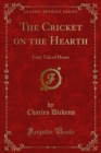 The Cricket on the Hearth : Fairy Tale of Home - eBook