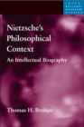 Nietzsche's Philosophical Context : An Intellectual Biography - Book