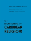 The Encyclopedia of Caribbean Religions : Volume 1: A - L; Volume 2: M - Z - Book