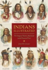 Indians Illustrated : The Image of Native Americans in the Pictorial Press - Book