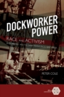 Dockworker Power : Race and Activism in Durban and the San Francisco Bay Area - Book