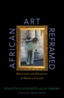 African Art Reframed : Reflections and Dialogues on Museum Culture - Book