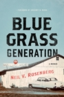 Bluegrass Generation : A Memoir - eBook