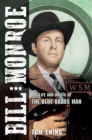 Bill Monroe : The Life and Music of the Blue Grass Man - eBook